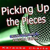 Picking Up the Pieces (Originally Performed By Paloma Faith) [Karaoke Version]
