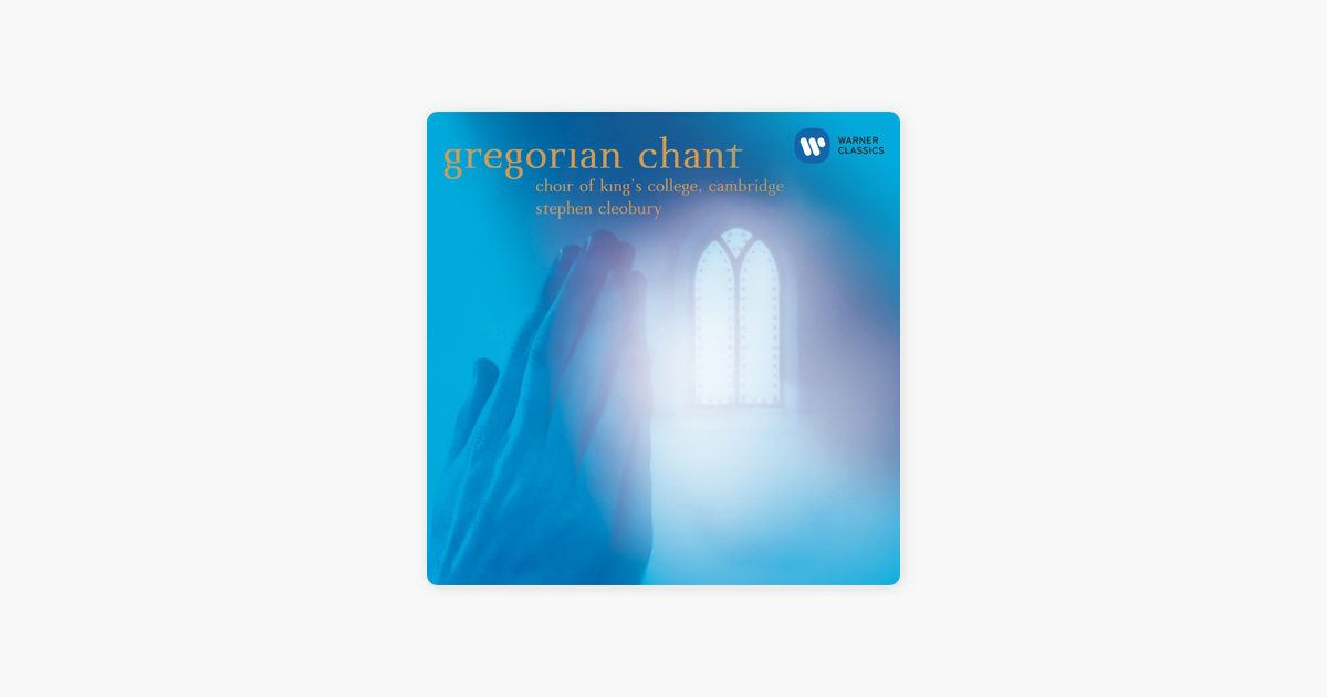 ‎Gregorian Chant by Choir of King's College, Cambridge & Sir Stephen  Cleobury