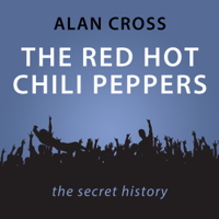 Alan Cross - The Red Hot Chili Peppers: The Alan Cross Guide (Unabridged) artwork