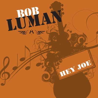 Hey Joe - Bob Luman