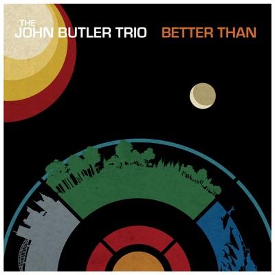 Better Than - EP - John Butler Trio