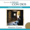 A Solas Con Dios - Hermana Glenda