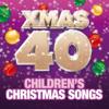 Various Artists - Xmas 40 - Children's Christmas Songs artwork