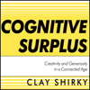 Clay Shirky - Cognitive Surplus: Creativity and Generosity in a Connected Age (Unabridged)  artwork