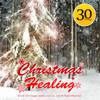 Christmas Healing - Best 30 Songs - RELAX WORLD