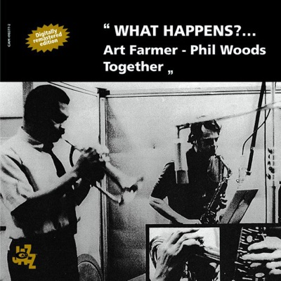 What Happens?... - Art Farmer - Phil Woods Together - Phil Woods