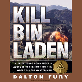 Kill Bin Laden: A Delta Force Commander's Account of the Hunt for the World's Most Wanted Man (Unabridged) audiobook