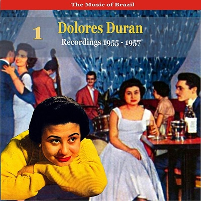 The Music of Brazil: Dolores Duran, Vol. 1 - Recordings 1955-1957 - Dolores Duran