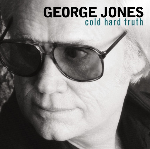 Art for the cold hard truth by george jones