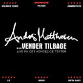 Anders Matthesen...Vender Tilbage (Live)