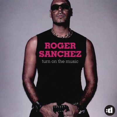 Turn On the Music - Single - Roger Sanchez