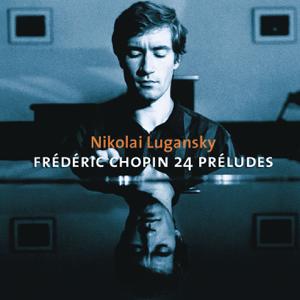 Nikolai Lugansky - Chopin : 24 Preludes Op. 28, Nocturnes Opp. 48, Ballades Opp.47, 52