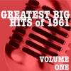Greatest Big Hits of 1961, Vol. 1
