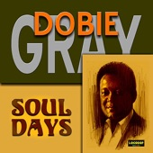 Dobie Gray - Love To Burn