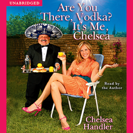 Are You There, Vodka? It's Me, Chelsea (Unabridged) audiobook