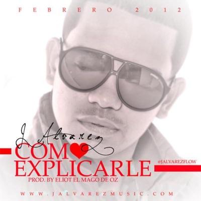 Como Explicarle - Single - J Alvarez