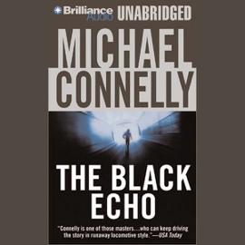 The Black Echo: Harry Bosch Series, Book 1 (Unabridged) audiobook