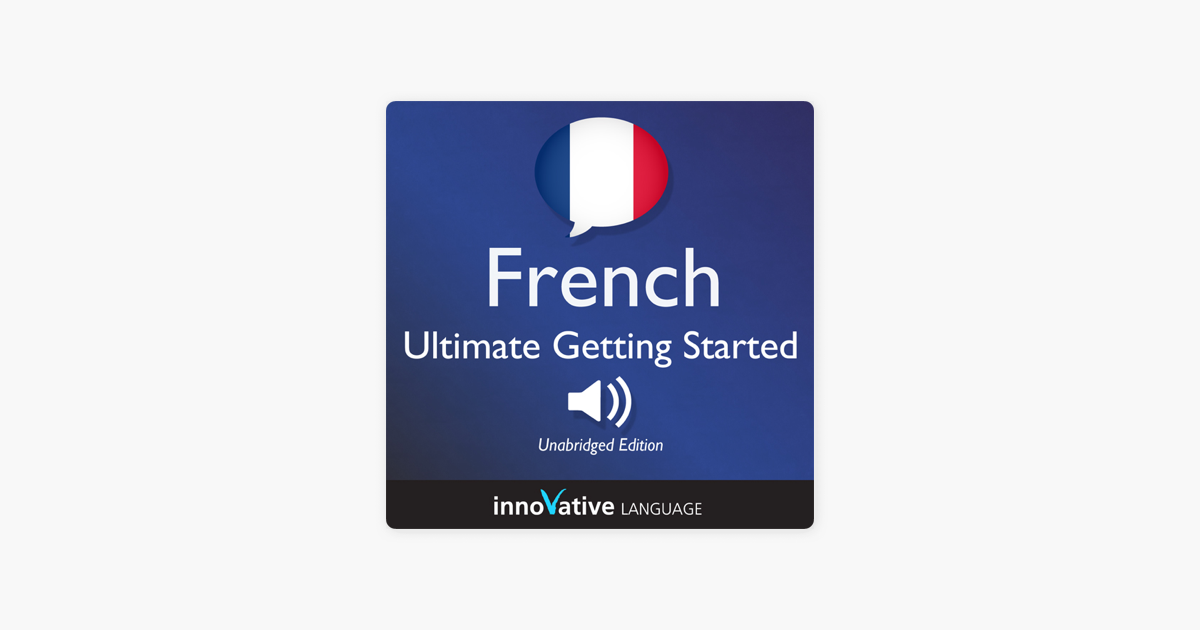‎Learn French: Ultimate Getting Started with French Box Set, Lessons 1-55:  Beginner French #33