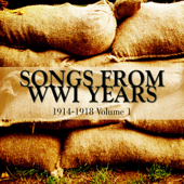Timeless Songs from WWI Years 1914-1918 Volume 1