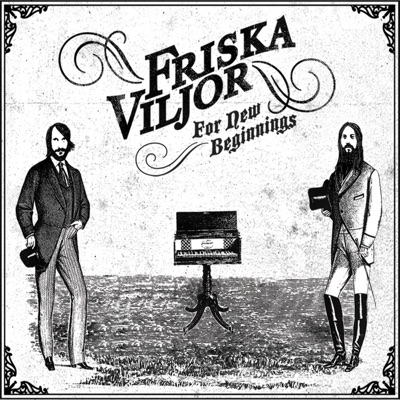 For New Beginnings - Friska Viljor