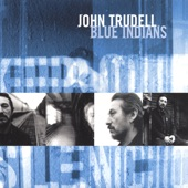 John Trudell - The Only One for Me
