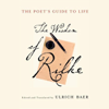 Edited & Translated by Ulrich Baer - The Poet's Guide to Life: The Wisdom of Rilke アートワーク