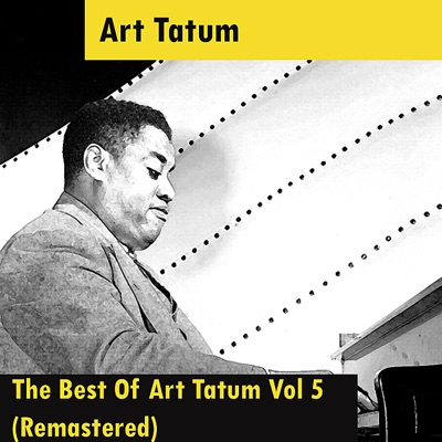 The Best Of Art Tatum Vol 5 (Remastered) - Art Tatum