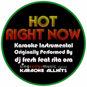 Hot Right Now (Originally Performed By DJ Fresh feat Rita Ora) [Karaoke Instrumental Version]