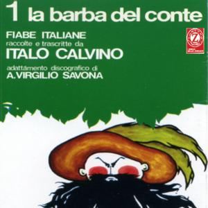 A. Virgilio Savona - La barba del conte (Fiabe italiane raccolte e trascritte da Italo Calvino, adattamento discografico di A. Virgilio Savona)