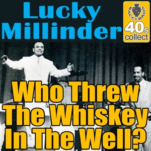 Who Threw The Whiskey In The Well? (Digitally Remastered) - Single