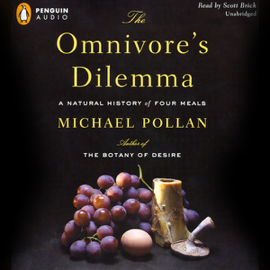 The Omnivore's Dilemma: A Natural History of Four Meals (Unabridged) audiobook