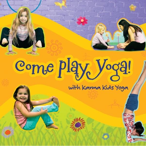 Come Play With Us: Come Play Yoga By Karma Kids Yoga On Apple Music
