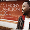 Anthony Hamilton - Cool (feat. David Banner) artwork