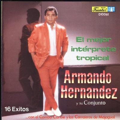 El Mejor Interprete Tropical - Armando Hernandez