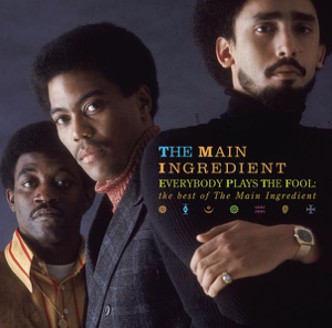 The Main Ingredient - Everybody Plays the Fool: The Best of the Main Ingredient