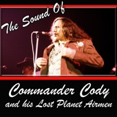 Commander Cody & His Lost Planet Airmen - Hot Rod Lincoln