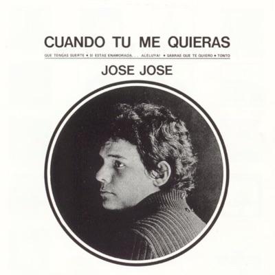 Cuando Tu Me Quieras - José José