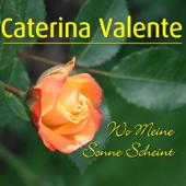 Wo Meine Sonne Scheint-Caterina Valente