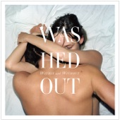 Washed Out - Soft