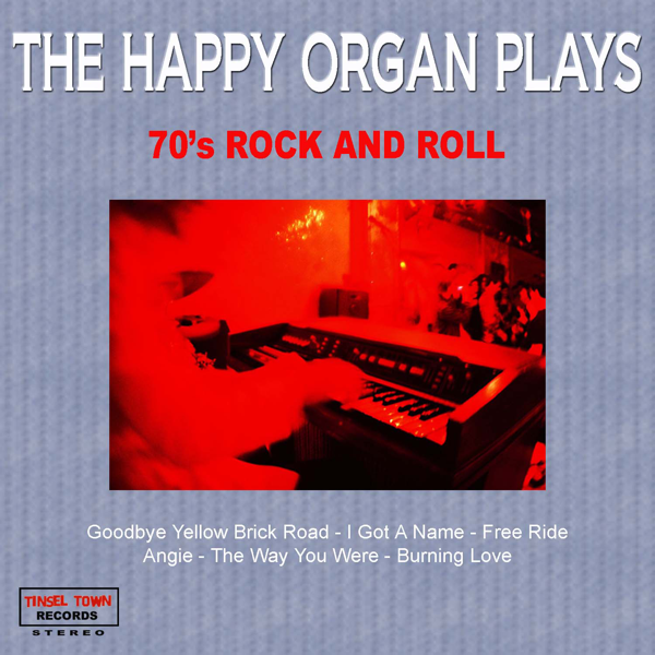 The Happy Organ Plays 70's Rock and Roll by The Happy Organ on iTunes