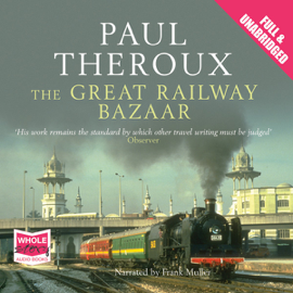 The Great Railway Bazaar (Unabridged) audiobook