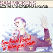 Sam Mickens Ecstatic Showband and Revue - One Final Round