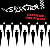 The Selecter - 'Big In the Body-Small In the Mind'