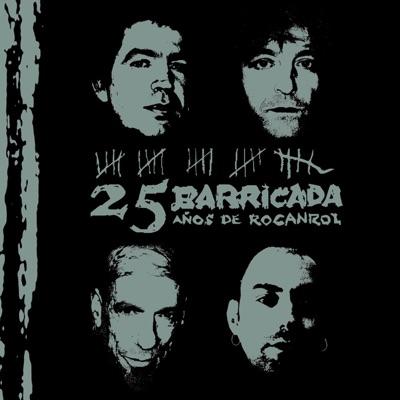 25 Años de Rocanrol - Barricada