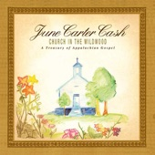 June Carter Cash - Church In the Wildwood / Lonesome Valley