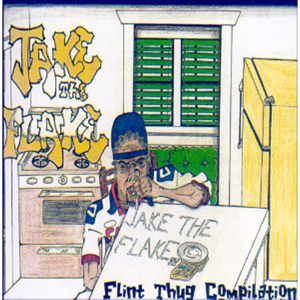 Jake The Flake & The Flint Thugs - Flint Thug Compilation