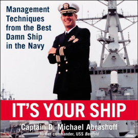 It's Your Ship: Management Techniques from the Best Damn Ship in the Navy audiobook