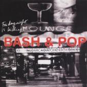 Bash & Pop - Never Aim to Please
