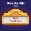 Karaoke Hits from - Fame - The Musical - Ameritz - Karaoke