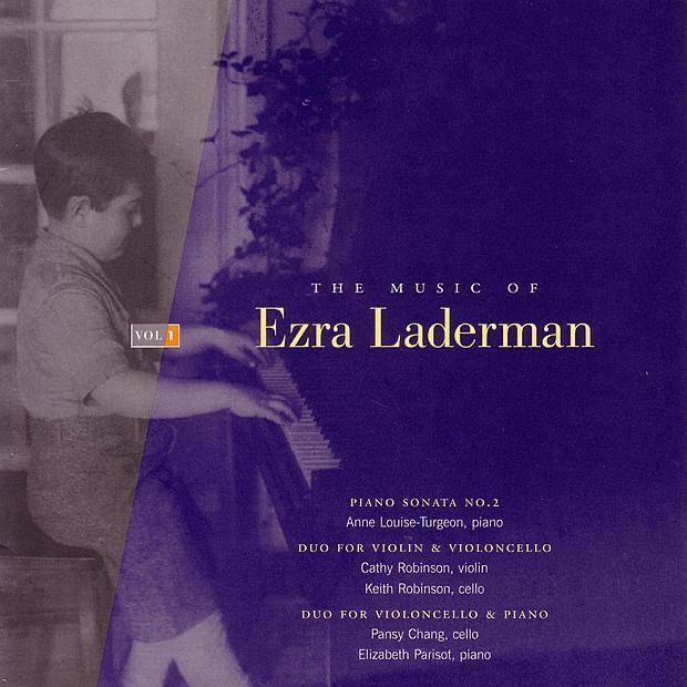 Music of Ezra Laderman, Vol. 1 - Piano Sonata No. 2, Duo for Violin & Violincello, Duo for Violincello & Piano